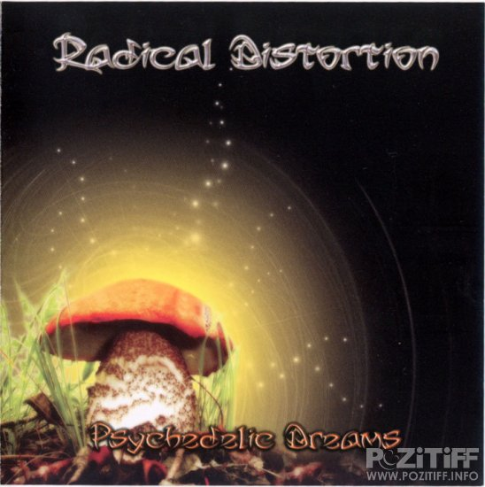 Radical Distortion - Psychedelic Dreams (2009)