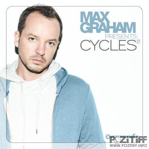 Max Graham Presents Cycles Volume 2 - The Full Versions (2010)