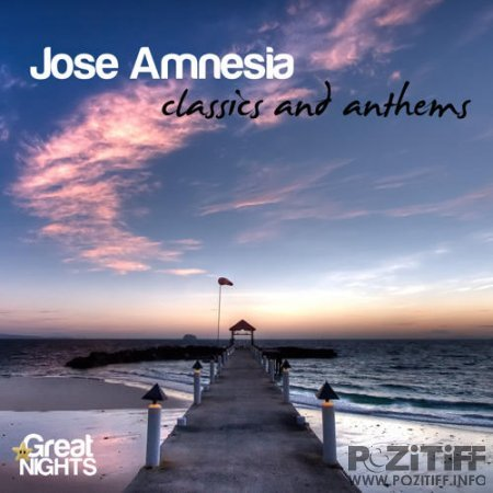 Jose Amnesia`s - Classics And Anthems (2010)