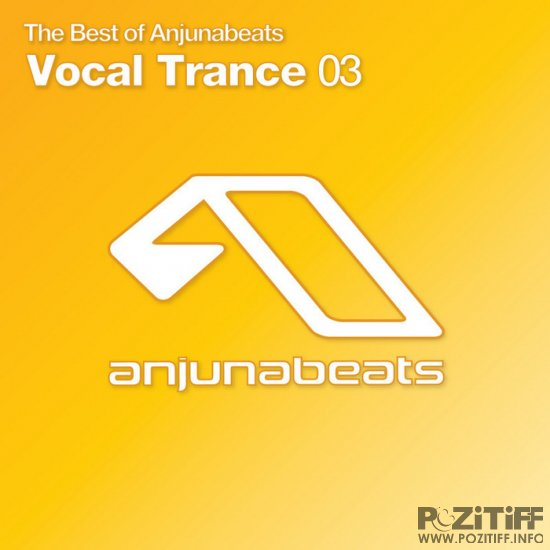 The Best Of Anjunabeats Vocal Trance 03 (2010)