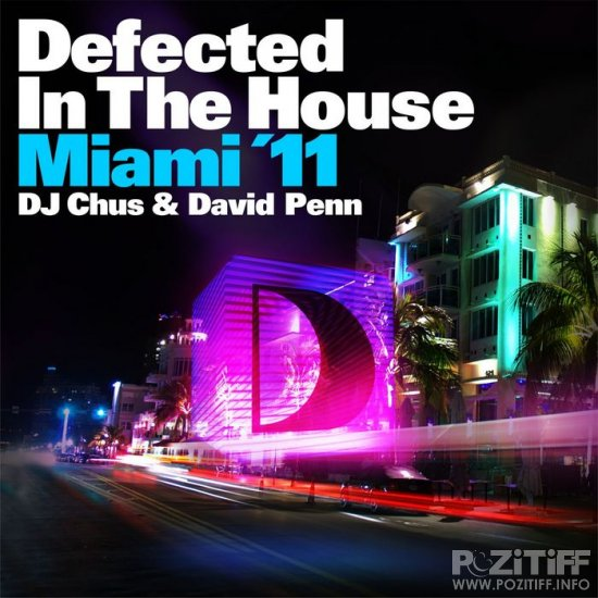 Defected In the House Miami '11 (Mixed By DJ Chus & David Penn)