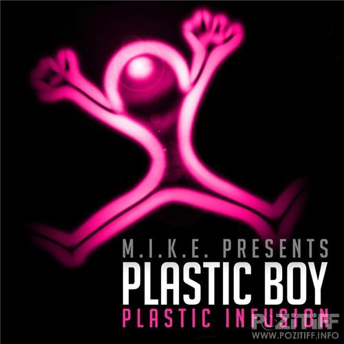M.I.K.E. presents Plastic Boy - Plastic Infusion (2011)
