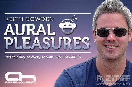Keith Bowden - Aural Pleasures Radio Show 012 (17-07-2011)