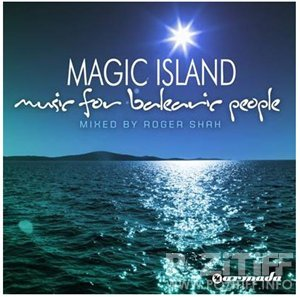 Roger Shah presents Magic Island - Music for Balearic People Episode 168 29-07-2011