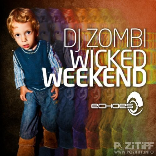 Wicked Weekend: Compiled By DJ Zombi (2011)