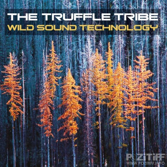 The Truffle Tribe - Wild Sound Technology (2011)