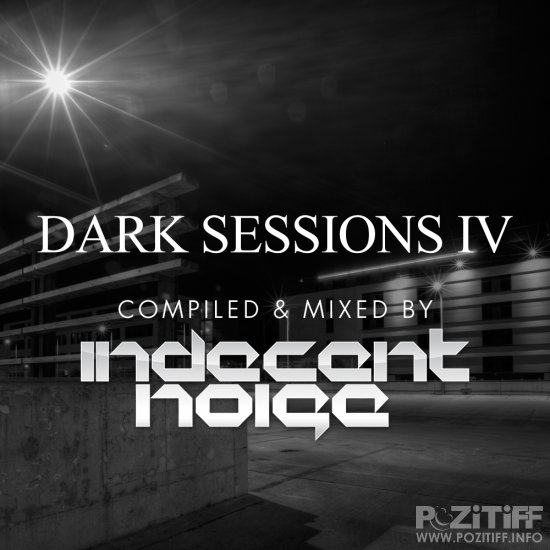 Dark Sessions IV Compiled And Mixed By Indecent Noise-(DISCOVERCD15)-WEB-2011