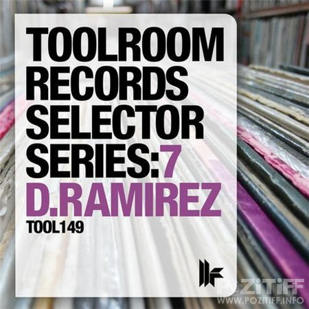 Toolroom Records Selector Series: 7 D.Ramirez (2011)