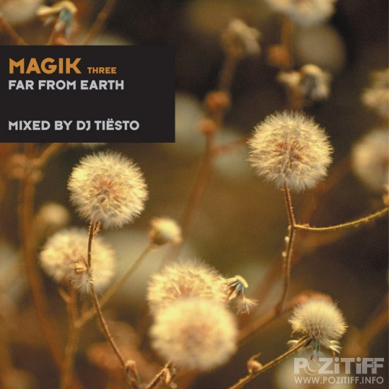 Magik Three Far From Earth (Mixed By DJ Tiesto)