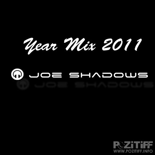 Joe Shadows - 2011 Year Mix 4 HOUR SPECIAL (Top 50 Tunes) (13-01-2012)