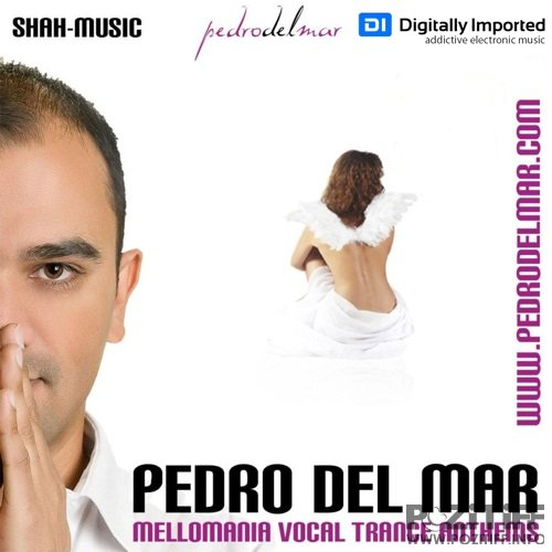 Pedro Del Mar - Mellomania Vocal Trance Anthems 205 (16-04-2012)