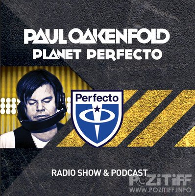 Paul Oakenfold - Planet Perfecto 076 (16-04-2012)
