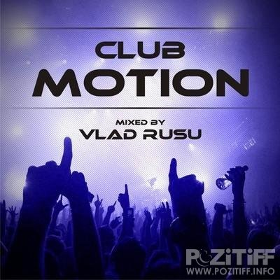 Vlad Rusu - Club Motion 038 (17-04-2012)