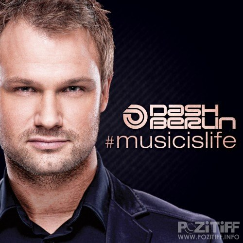 Dash Berlin - Music Is Life (+ Extended Versions) 2012
