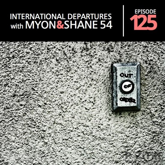 Myon & Shane 54 - International Departures 125 (17-04-2012)