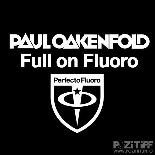 Paul Oakenfold - Full On Fluoro 013 (22-05-2012)