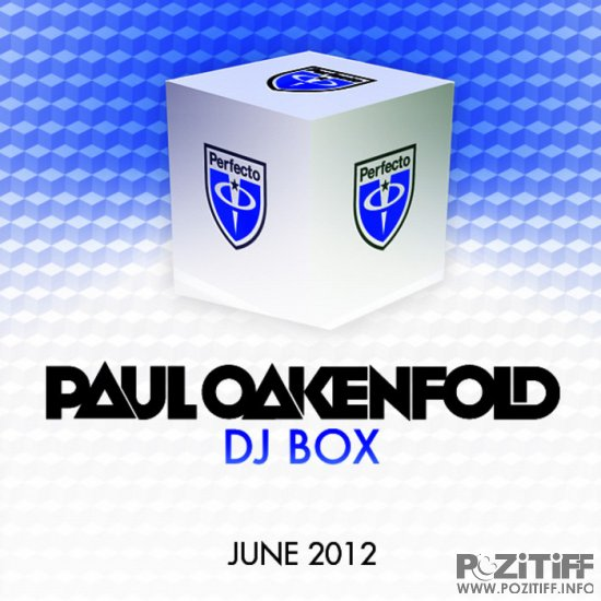 Paul Oakenfold: DJ Box - June 2012