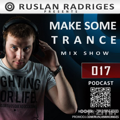 Ruslan Radriges-Make Some Trance 017 (Mix Show) (19-11-2014)