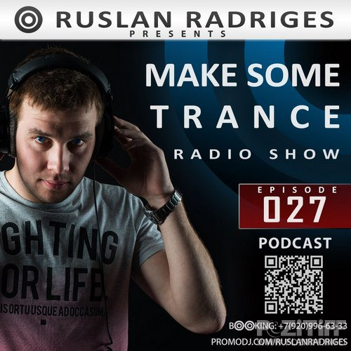 Ruslan Radriges - MAKE SOME TRANCE 027 (Radio Show)