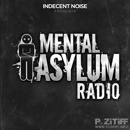 Indecent Noise - Mental Asylum Radio 020 (2015-05-14)