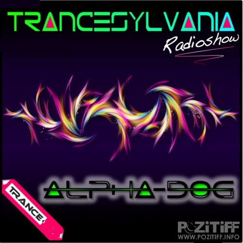 Alpha Dog - TranceSylvania 091 (2015-07-16)