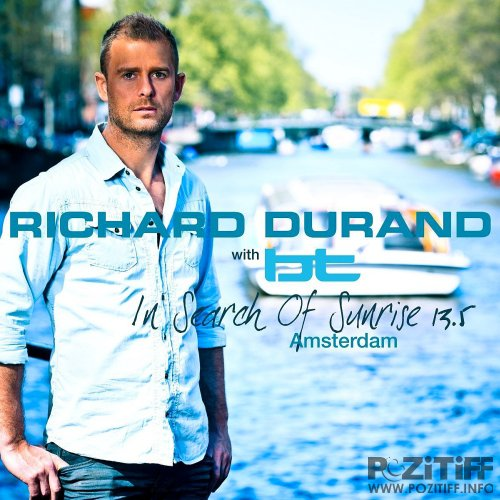 Richard Durand & BT - In Search Of Sunrise 13.5 (Amsterdam) (2015)