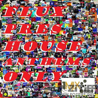 Flux - House Anthems Only EXCLUSIVE (2015-08-12)