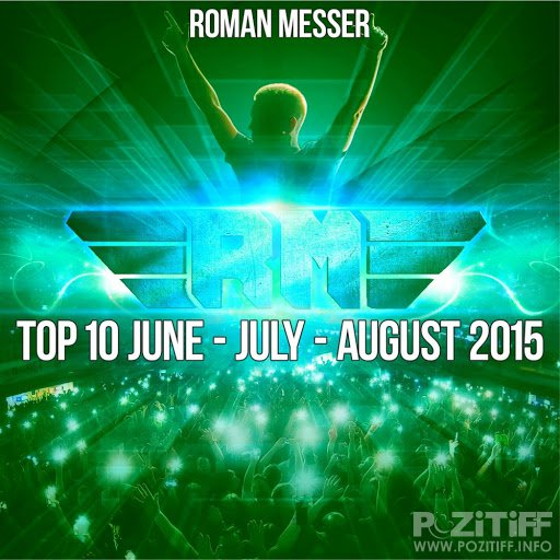 Roman Messer Top 10 June: July: August 2015