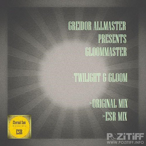 Gloommaster & Mr. Greidor - Twilight & Gloom