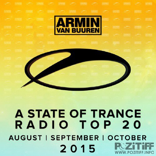 VA - A State Of Trance Radio Top 20: August/September/October 2015