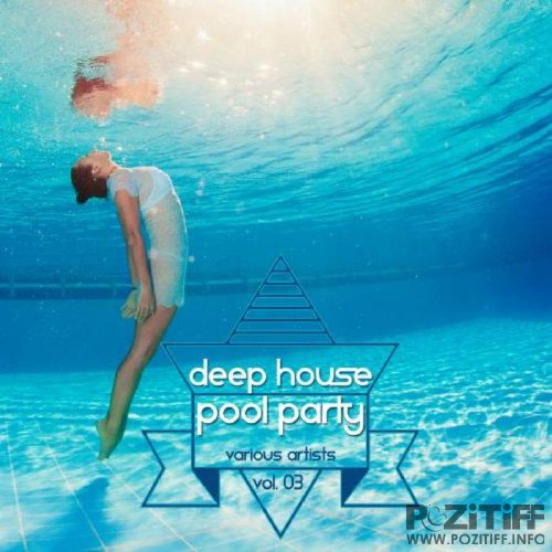 Deep House Pool Party Vol 03