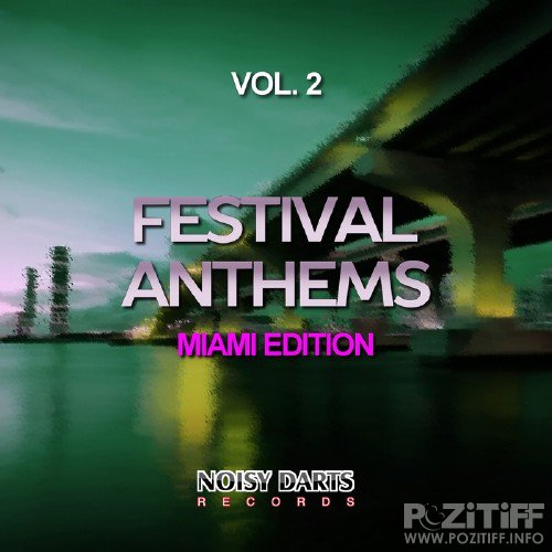 Festival Anthems, Vol. 2 (Miami Edition)