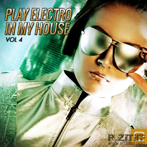 Play Electro In My House, Vol. 4