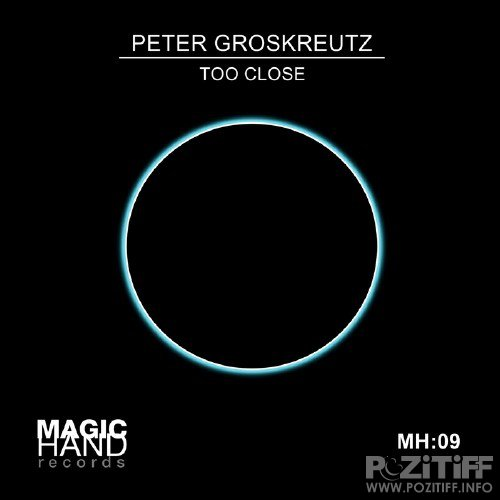 Peter Groskreutz - Too Close