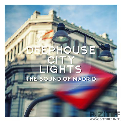 Deephouse City Lights - The Sound Of Madrid (2015)
