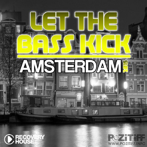 Let The Bass Kick In Amsterdam 2015 (2015)