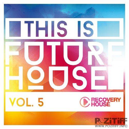 This Is Future House Vol 5 (2015)