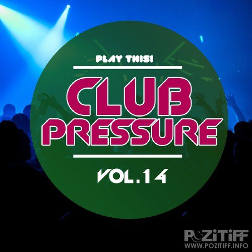 Club Pressure Vol 14 (The Progressive & Clubsound Collection) (2015)