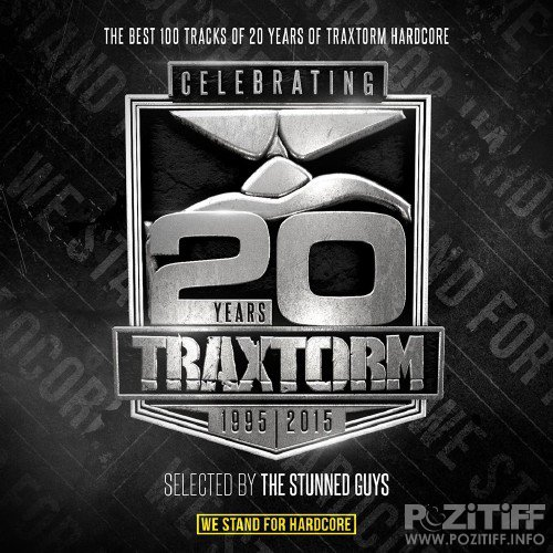 The Best 100 Tracks Of (20 Years Of Traxtorm Hardcore) (2015)