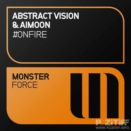 Abstract Vision & Aimoon - #onfire (2015)
