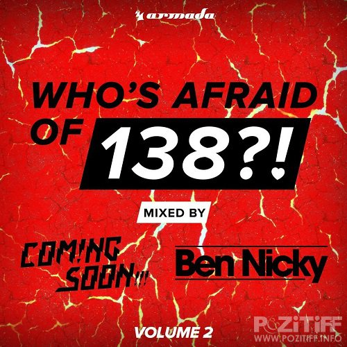 Who's Afraid Of 138? Volume 2 (Mixed by Coming Soon!!! & Ben Nicky) (2015)