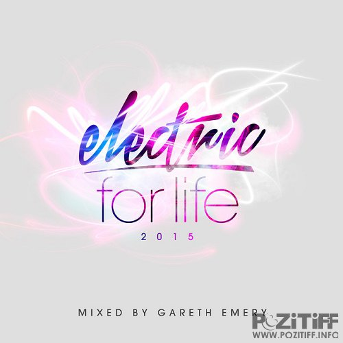 Electric For Life 2015 (Mixed By Gareth Emery) (2015)