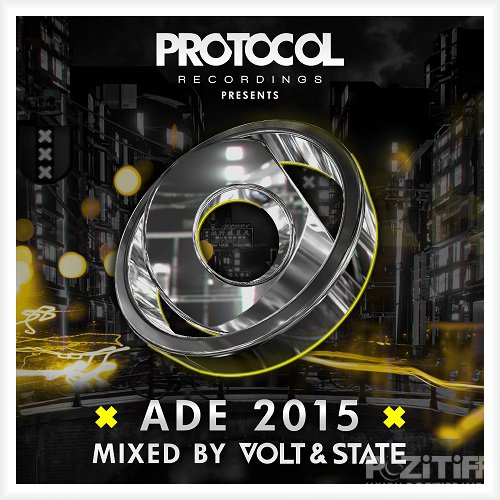 Protocol Presents: ADE 2015 (Mixed By Volt & State) (2015)