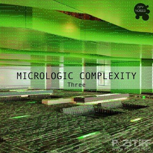 Micrologic Complexity Three - A Deep Minimalistic House Cosmos (2015)