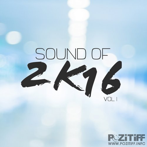 Sound of 2K16, Vol. 1 (2016)