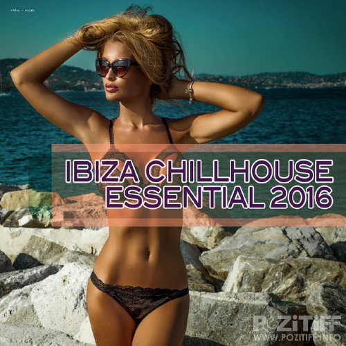 Ibiza Chillhouse Essential 2016 (2016)