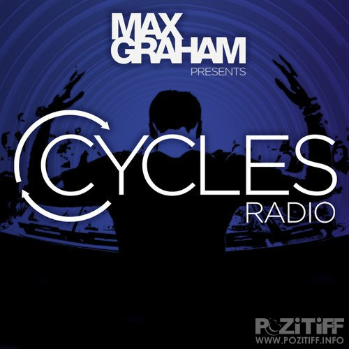 Max Graham presents - Cycles Radio Show 244 (2016-03-08)