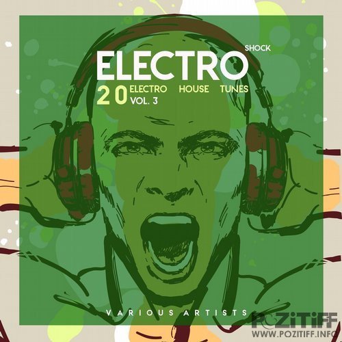 Electro Shock, Vol. 3 (20 Electro House Tunes) (2016)