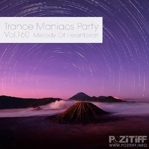 Trance Maniacs Party: Melody Of Heartbeat #160 (2016)