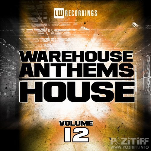 Warehouse Anthems: House, Vol. 12 (2016)